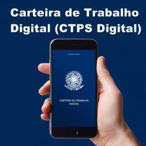 Carteira de Trabalho em meio eletrônico – CTPS-Digital.