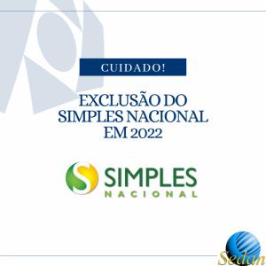 CUIDADO! EXCLUSÃO DO SIMPLES NACIONAL EM 2022