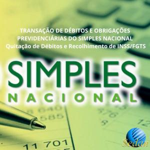 FEDERAL - TRANSAÇÃO DE DÉBITOS E OBRIGAÇÕES PREVIDENCIÁRIAS DO SIMPLES NACIONAL Quitação de Débitos e Recolhimento de INSS/FGTS